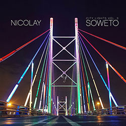 Nicolay - City Lights Vol. 3: Soweto