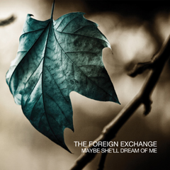 The Foreign Exchange - Maybe She'll Dream Of Me