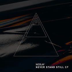 Nicolay - Never Stand Still EP