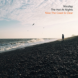 Nicolay/The Hot At Nights - Now The Coast Is Clear