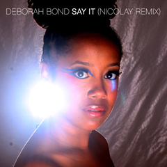 Debórah Bond - Say It (Nicolay Remix)