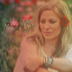 Jeanne Jolly - Sweet Love