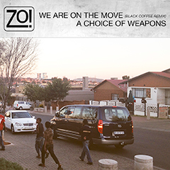Zo! - We Are On The Move (Black Coffee Remix) / A Choice Of Weapons