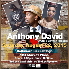 Anthony David + Zo! + Carmen Rodgers at Baltimore Soundstage, Baltimore MD | Aug 22, 2015